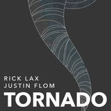 Tornado by Justin Flom and Rick Lax