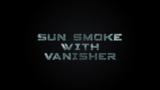 Sun Smoke with Vanisher