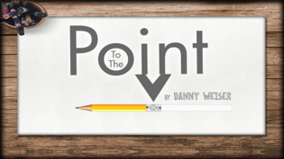 To the Point by Danny Weiser