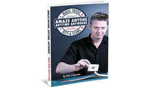 Amaze Anyone, Anytime, Anywhere: Magic Tricks, Bar Bets Scams boek
