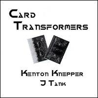Card Transformers by Kenton Knepper - Trick