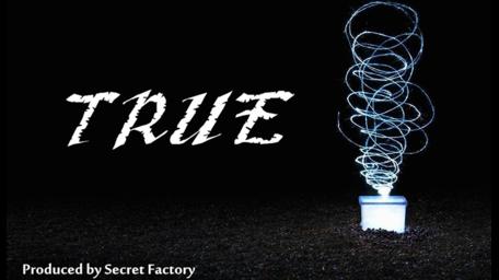TRUE by Mr. K & Secret Factory