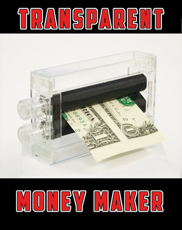 Transparant money maker