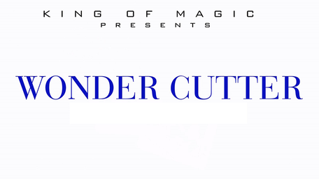 Wonder Cutter by King of Magic