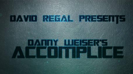 ACCOMPLICE by Danny Weiser & David Regal
