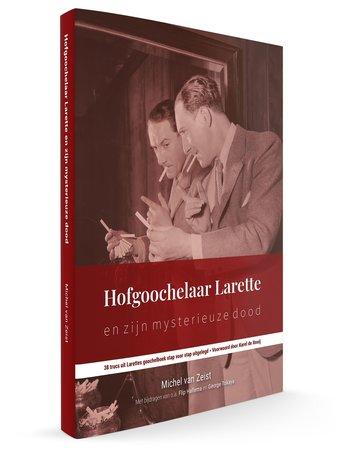 Hofgoochelaar Larette en zijn mysterieuze dood (Boek) door Michel van Zeist