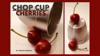 Chop Cup Cherries by Timothy Pressley